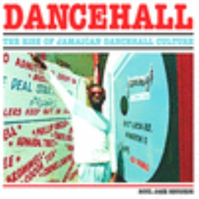 Dancehall : the rise of Jamaican dancehall culture.