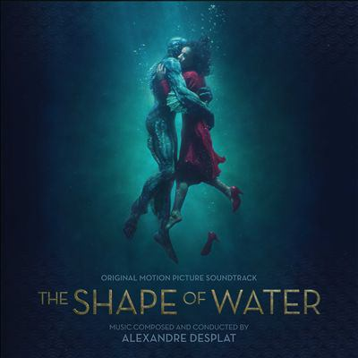 The shape of water : original motion picture soundtrack