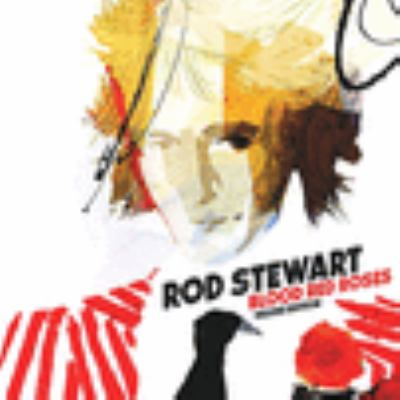 Blood red roses by Stewart, Rod,