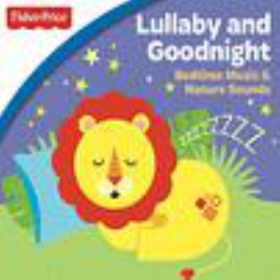 Lullaby and goodnight : bedtime music & nature sounds.