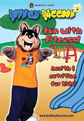 Rodney Raccoon. health & nutrition for kids!  Fun with fitness! :