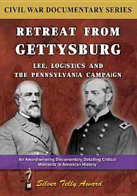Retreat from Gettysburg : Lee, logistics and the Pennsylvania campaign