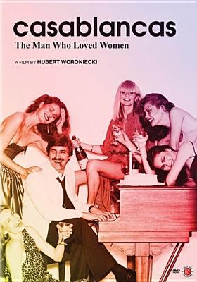 Casablancas : the man who loved women