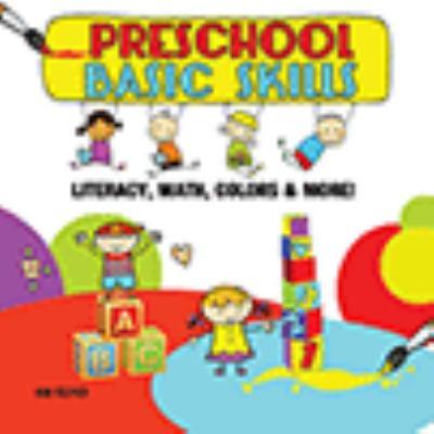 Preschool basic skills : literacy, math, colors & more!