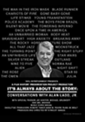 It's always about the story : conversations with Alan Ladd Jr.