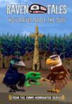 Raven tales.   How Raven stole the sun