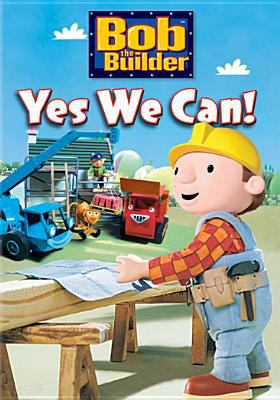 Bob the Builder. Yes we can!