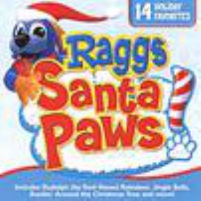 Santa paws : 14 holiday classics & rockin' original Raggs hits!