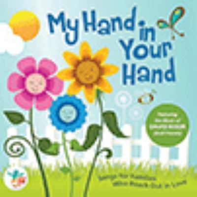 My hand in your hand : songs for families who reach out in love
