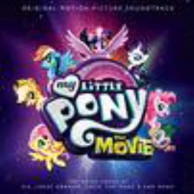 My little pony, the movie : original motion picture soundtrack.