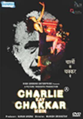 Charlie kay chakkar mein = Cārlī ke cakkara mem