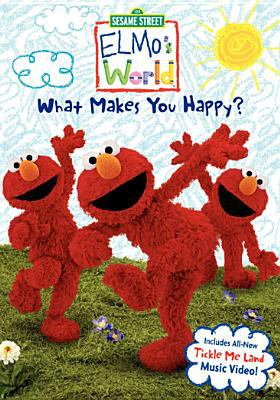 Elmo's world.   What makes you happy