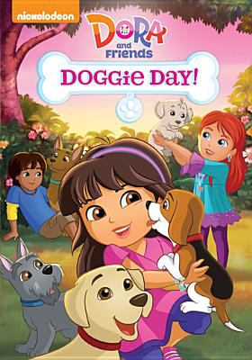 Dora and friends. Doggie day