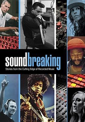 Soundbreaking : stories from the cutting edge of recorded music