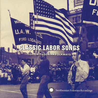 Classic labor songs from Smithsonian Folkways Recordings.