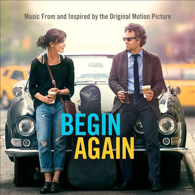 Begin again music from and inspired by the original motion picture.