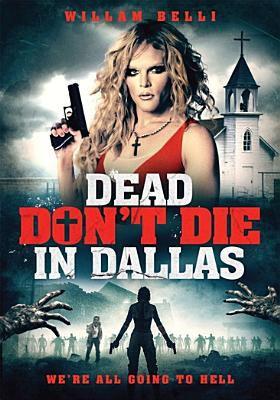 Dead Don't Die in Dallas.