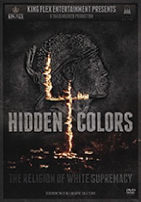 Hidden Colors 4. The Religion of White Supremacy
