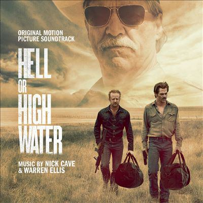 Hell or high water original motion picture soundtrack