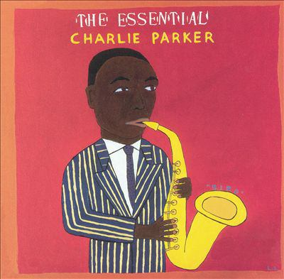 The essential Charlie Parker.