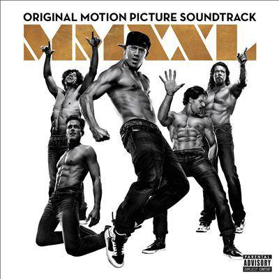 Magic Mike XXL : original motion picture soundtrack.