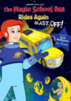 The Magic School Bus Rides Again Blast Off!