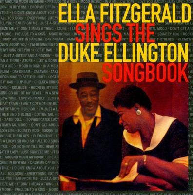 Ella Fitzgerald sings the Duke Ellington songbook.