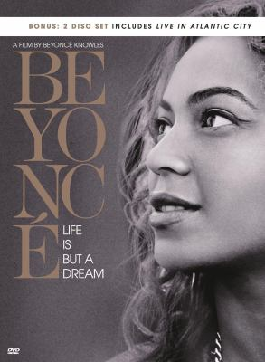 Beyonce : life is but a dream.