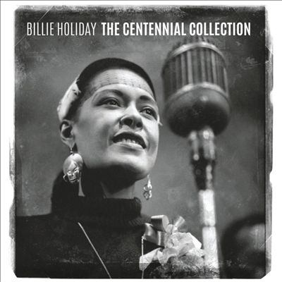 The centennial collection. Billie Holiday.