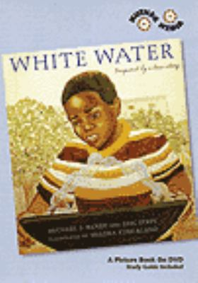 White water : inspired by a true story