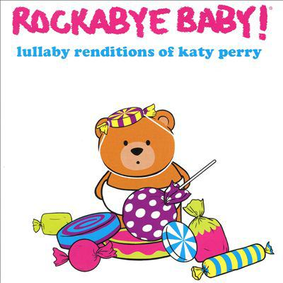 Rockabye Baby! Lullaby Renditions of Katy Perry