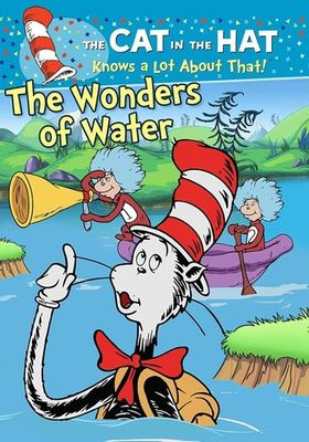 The Cat in the Hat Knows a Lot About That! The Wonders of Water