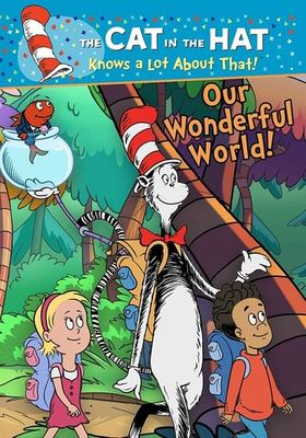 The Cat in the Hat Knows a Lot About That!. Our Wonderful World