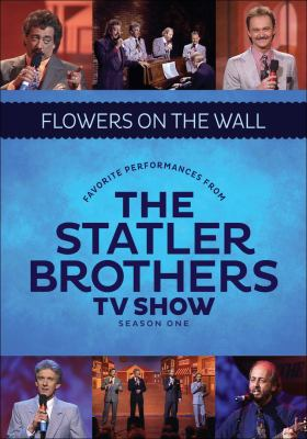 The Best of the Statler Brothers T.V. Shows Flowers on the Wall