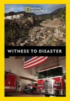 Witness to disaster [DVD]