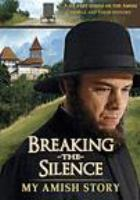 Breaking the silence : my Amish story.