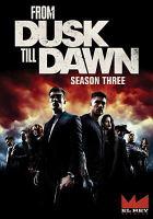 From dusk till dawn. Season three.