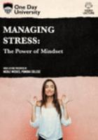 Managing stress [DVD] : the power of mindset