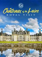 Chateaux of the Loire. Royal visit