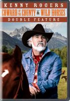 Kenny Rogers double feature [DVD] : Coward of the county ; Wild horses.