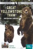 Great Yellowstone thaw [videorecording (DVD)]