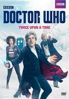 Doctor Who. Twice upon a time