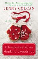 Christmas at Rosie Hopkins' sweetshop : a novel