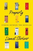 Property : stories between two novellas