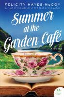 Summer at the Garden Cafe´ : a novel