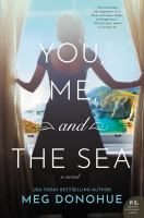 You, me, and the sea : a novel