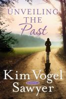 Unveiling the past : a novel