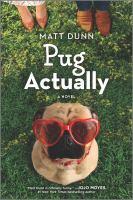 Pug actually : a novel