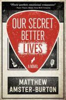 Our secret better lives