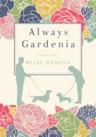 Always Gardenia : a novel